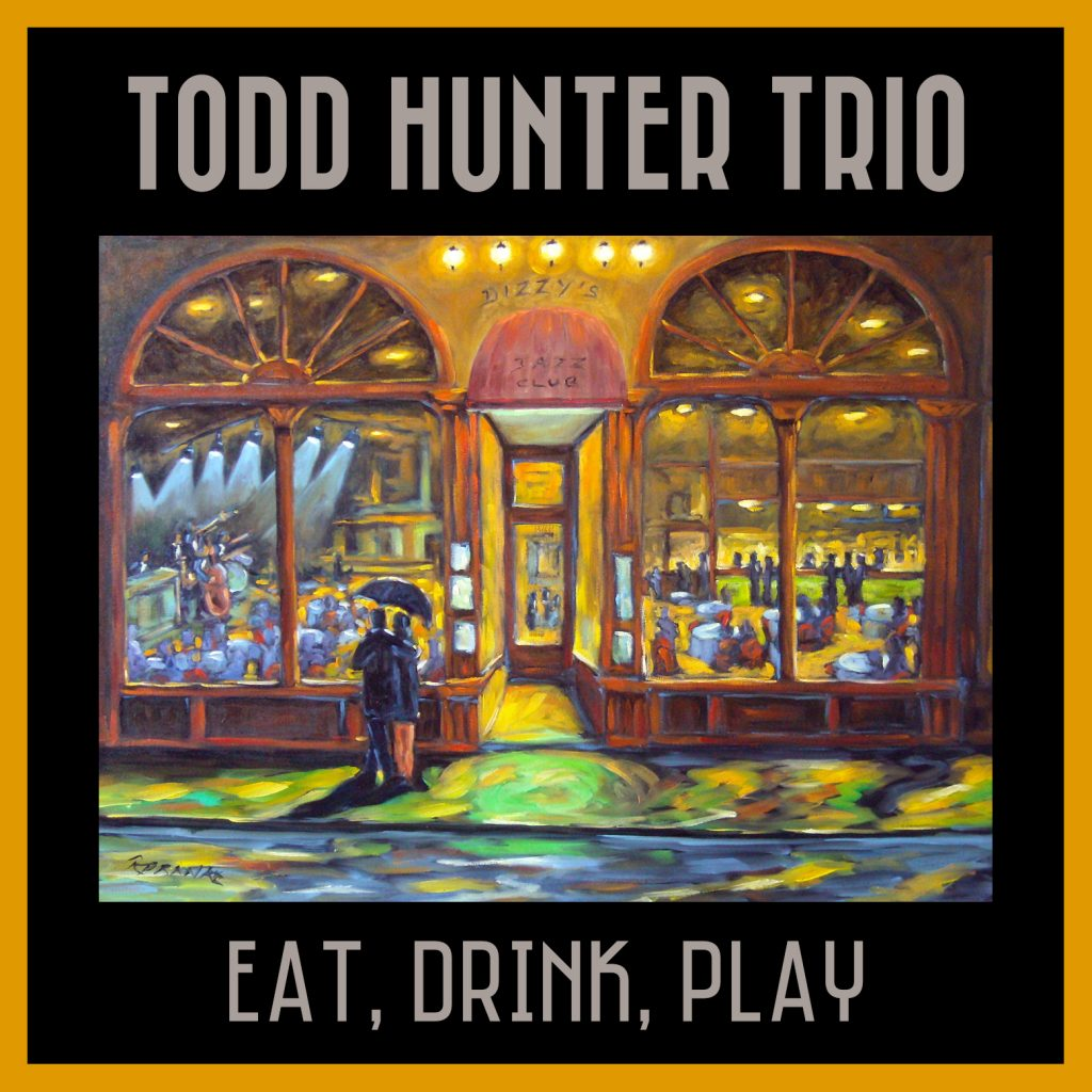 Todd Hunter Trio – Eat, Drink, Play