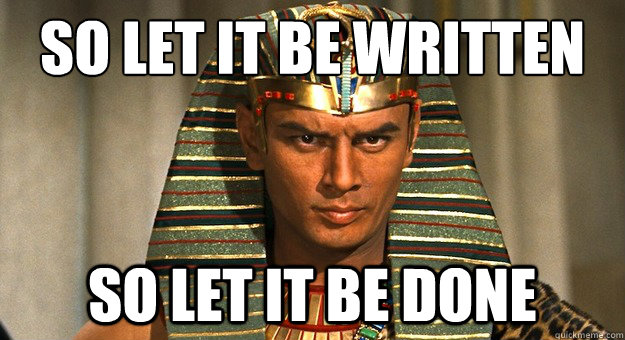 yul_brynner_pharoah_so_let_it_be_written