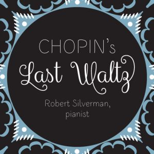 Chopin's Last Waltz, an LP from Kimber Kable