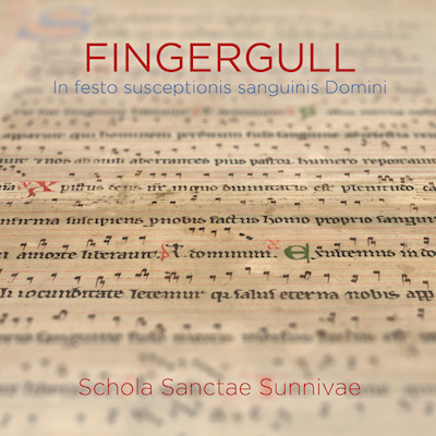 Schola Sanctæ Sunnivæ:  Chant from the Fingergull Manuscript