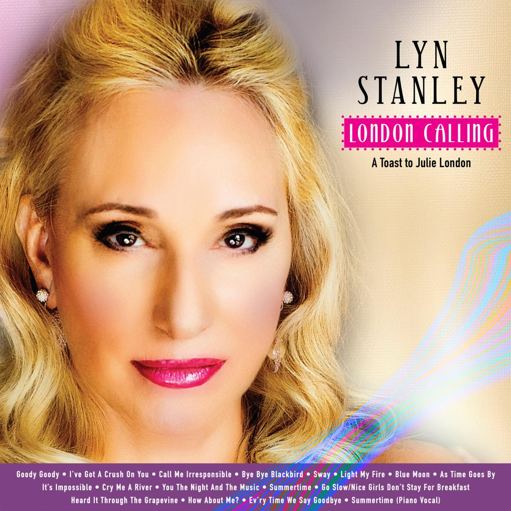 UPDATE: Sultry singer Lyn Stanley shares details on her eagerly awaited 6th release:  London Calling…A Toast To Julie London